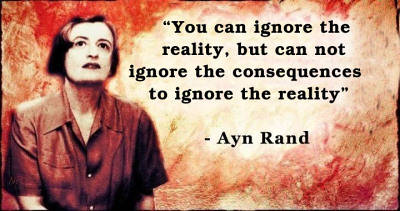 Ignore the Reality - Ayn Rand